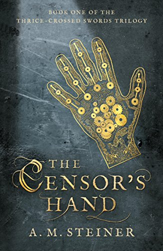 The Censor's Hand by A. M. Steiner ebook deal