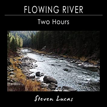 Flowing River - Two Hours