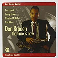 The Time Is Now by Don Braden Quintet (1994-04-06)