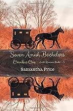 Seven Amish Bachelors Omnibus Volume 1: Amish Romance