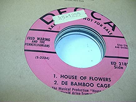FRED WARING AND THE PENNSYLVANIANS 45 RPM House Of Flowers / De Bamboo Cage / I Never Has Seen Snow / Two Ladies In De Shades Of De Banana Tree