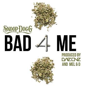 Bad 4 Me (feat. Snoop Dogg) [Instrumental]
