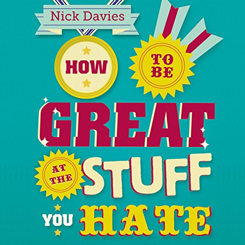 How to Be Great at the Stuff You Hate audiobook cover art