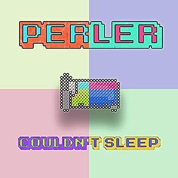 Couldn't Sleep