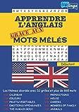 Apprendre l'anglais grâce aux mots mêlés: Mots Cachés- 52 Grilles et 660 Mots Gros Caractères - Lexique ANGLAIS/FRANCAIS - Avec Solutions - Pour Enfants et Adultes