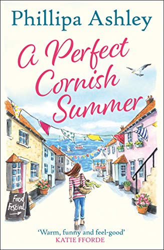 A Perfect Cornish Summer: The perfect summer read from the bestselling Queen of Cornish romance books (English Edition)