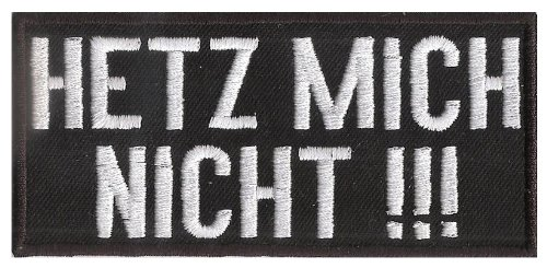 HETZ MICH NICHT, Rocker Biker Heavy Metal Aufnäher Patch Abzeichen