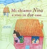 Mi chiamo Nina e vivo in due case. Ediz. a colori