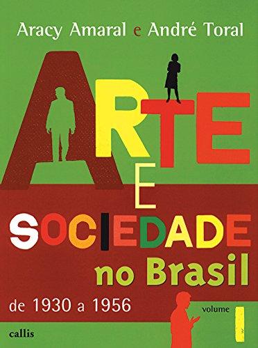 Arte e sociedade no Brasil - Vol. 1: De 1930 a 1956: Volume 1