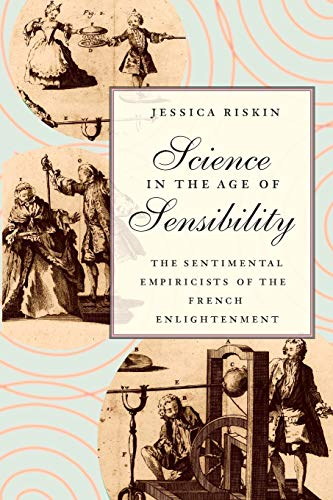 Science in the Age of Sensibility: The Sentimental Empiricists of the French Enlightenment