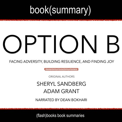Summary of Option B by Sheryl Sandberg and Adam Grant: Facing Adversity, Building Resilience, and Finding Joy audiobook cover art