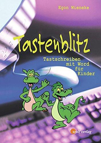 Tastenblitz für Kinder: Tastenblitz. Tastschreiben mit Word für Kinder. Grundschule. Schülerbuch. (Lernmaterialien)