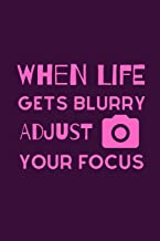 When Life Gets Blurry Adjust Your Focus: Funky Professional  Photographers Notebook For The Sassy Sophisticated Snapper