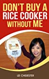 Dont Buy a Rice Cooker Without Me