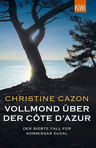 Vollmond über der Côte d'Azur: Der siebte Fall für Kommissar Duval (Kommissar Duval ermittelt, Band 7)