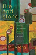 Fire and Stone: Where Do We Come From? What Are We? Where Are We Going? (Crux: The Georgia Series in Literary Nonfiction Ser.)