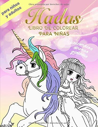 Hadas Libro De Colorear Para Niñas. Unicornios, Sirenas, Princesas. Para Niños y Adultos:...