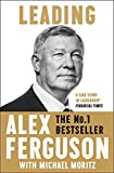 Leading: Lessons in leadership from the legendary Manchester United manager - Alex Ferguson