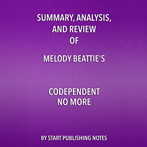 Summary, Analysis, and Review of Melody Beattie's Codependent No More audiobook cover art