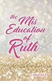 The Mis-Education of Ruth