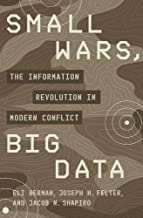 Small Wars, Big Data: The Information Revolution in Modern Conflict
