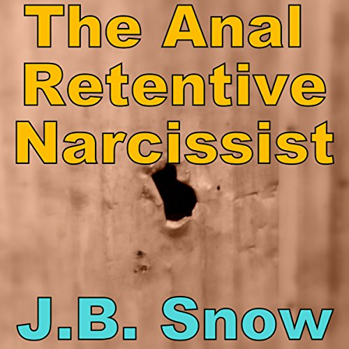 The Anal Retentive Narcissist Titelbild