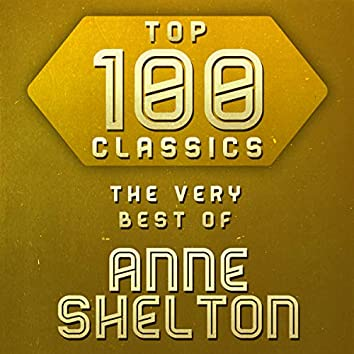 Top 100 Classics - The Very Best of Anne Shelton