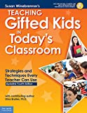 Teaching Gifted Kids in Today's Classroom: Strategies and Techniques Every Teacher Can Use (Free Spirit...