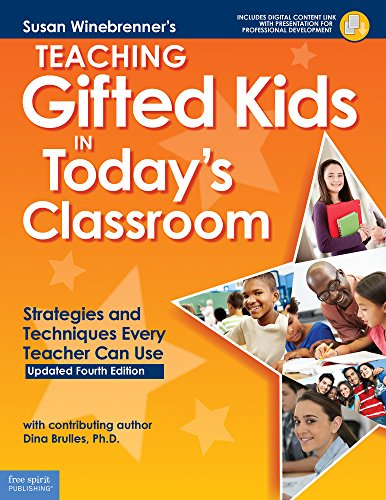 Teaching Gifted Kids in Today's Classroom: Strategies and Techniques Every Teacher Can Use (Free Spirit Professional™)