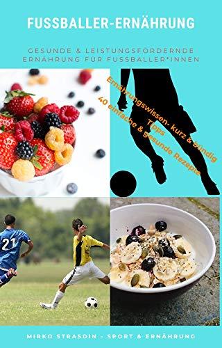 Fußballer-Ernährung: Gesunde und leistungsfördernde Ernährung für Fußballer*innen
