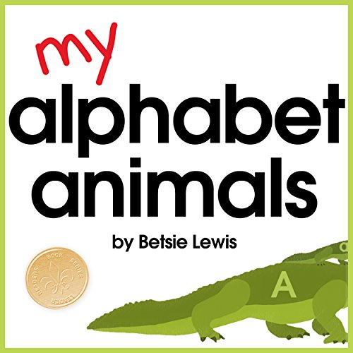 My Alphabet Animals - Learning Letters & Sounds With Critters from A to Z (Children's Beginner ABC...