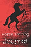Horse Training Journal: Horseback Riding Lessons Record Log Book For Journaling |Equestrian Notebook Lined |Planner Diary Composition Sketchbook ... Youth Lovers Women & Girls Who Love Horses