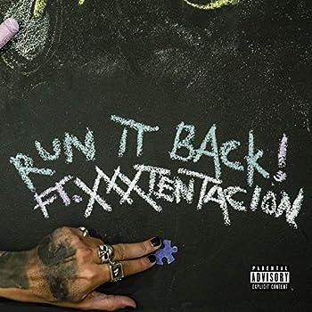 RUN IT BACK! [Explicit]