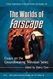 The Worlds of Farscape: Essays on the Groundbreaking Television Series (Critical Explorations in Science Fiction and Fantasy Book 40) (English Edition)