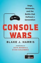 Console Wars: Sega, Nintendo, and the Battle that Defined a Generation Hardcover – May 13, 2014