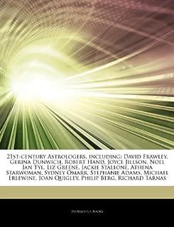 21st-Century Astrologers, Including: David Frawley, Gerina Dunwich, Robert Hand, Joyce Jillson, Noel Jan Tyl, Liz Greene, Jackie Stallone, Athena Star