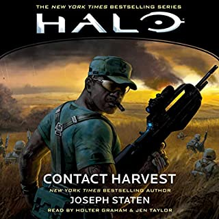 HALO: Contact Harvest     HALO, Book 5              By:                                                                                                                                 Joseph Staten                               Narrated by:                                                                                                                                 Holter Graham,                                                                                        Jen Taylor                      Length: 11 hrs and 54 mins     37 ratings     Overall 4.9