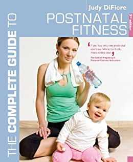The Complete Guide to Postnatal Fitness (Complete Guides) by [Judy DiFiore]