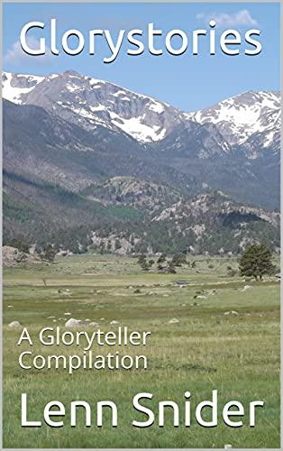 Glorystories: A Gloryteller Compilation by [Lenn Snider]