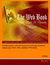 The Web Book - Build Static and Dynamic Websites: A Beginner's Step-by-Step Guide to Creating Static and Dynamic Websites