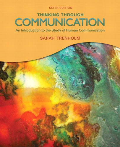 Thinking Through Communication (6th Edition)