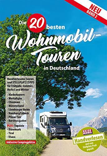 Die 20 besten Wohnmobiltouren in Deutschland, Band 2
