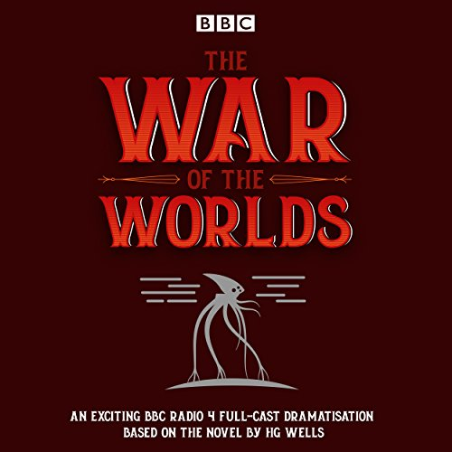 The War of the Worlds     BBC Radio 4 full-cast dramatisation              By:                                                                                                                                 H G Wells                               Narrated by:                                                                                                                                 Blake Ritson,                                                                                        Samuel James,                                                                                        full cast                      Length: 1 hr and 53 mins     23 ratings     Overall 4.1