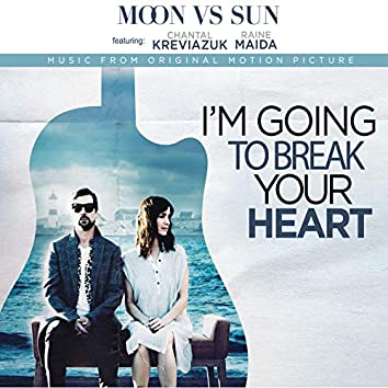 I'm Going to Break Your Heart (Music from the Motion Picture)