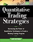 Quantitative Trading Strategies: Harnessing the Power of Quantitative Techniques to Create a Winning Trading Program (McGraw-Hill Trader's Edge Series)