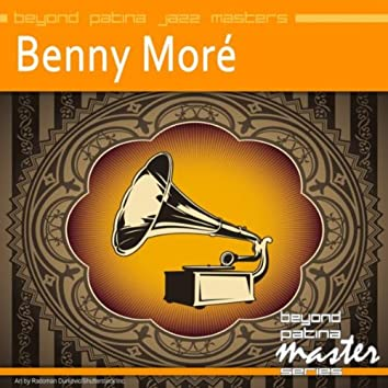 Beyond Patina Jazz Masters: Benny Moré