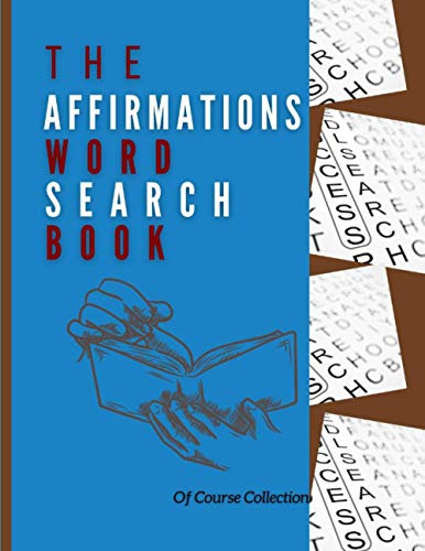 The Affirmations Word Search Book Of Course Collection: Brain Puzzler's Delight - My First Word Searches Little Busy Book Ages 5-7, The Art Of Problem ... Breaks, 399 Ways To Keep Your Brain Young