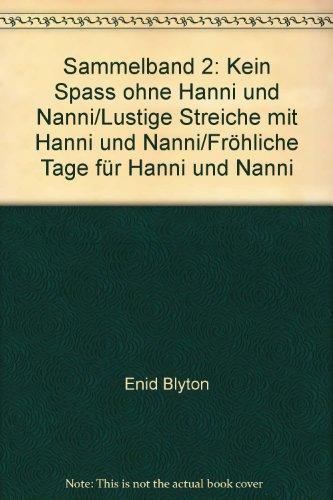 Sammelband 2: Kein Spass ohne Hanni und Nanni/Lustige Streiche mit Hanni und Nanni/Fröhliche Tage für Hanni und Nanni - bk1435