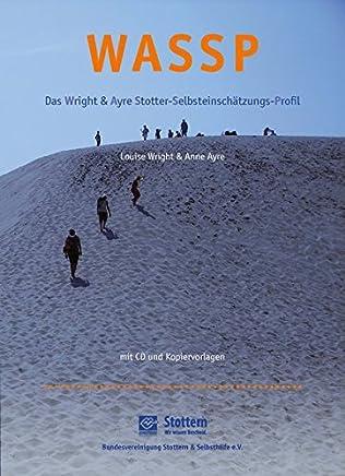 WASSP: Das Wright & Ayre Stotter-Selbsteinschätzungs-Profil: Einschätzungsbogen für die Verlaufs- und Ergebniskontrolle von Stottertherapien im Erwachsenenalter