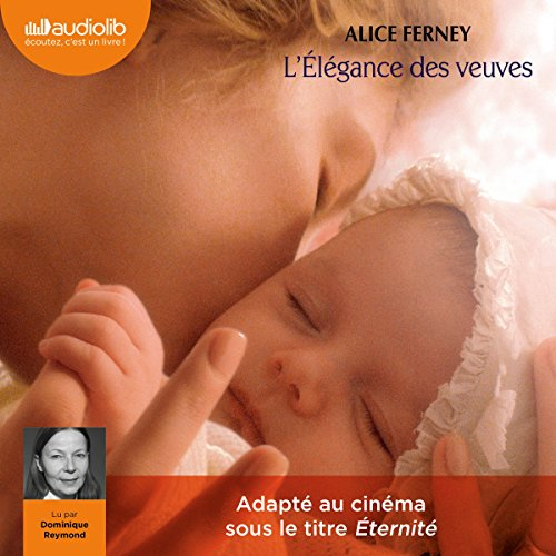 L'élégance des veuves                   By:                                                                                                                                 Alice Ferney                               Narrated by:                                                                                                                                 Dominique Reymond                      Length: 2 hrs and 53 mins     Not rated yet     Overall 0.0